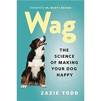 Wag: The Science of Making Your Dog Happy
